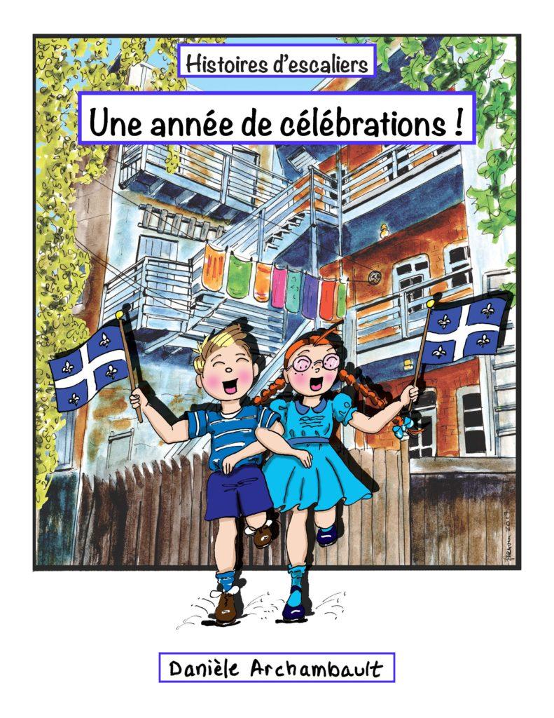 Histoires d'escaliers-Une année de célébrations ! Danièle Archambault