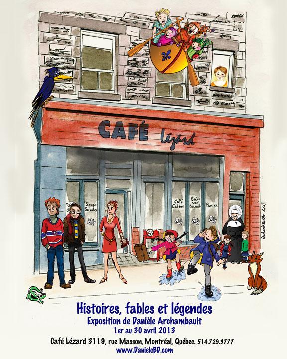 Histoires, fables et légendes. Exposition de BD de Danièle Archambault. Café Lézard, Montréal.